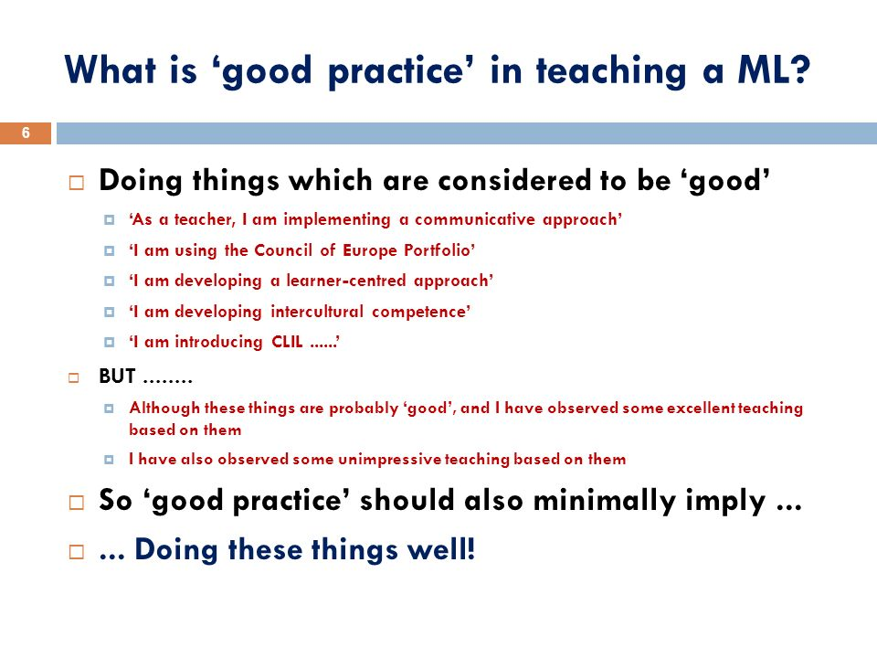 What is 'good practice' in teaching a ML