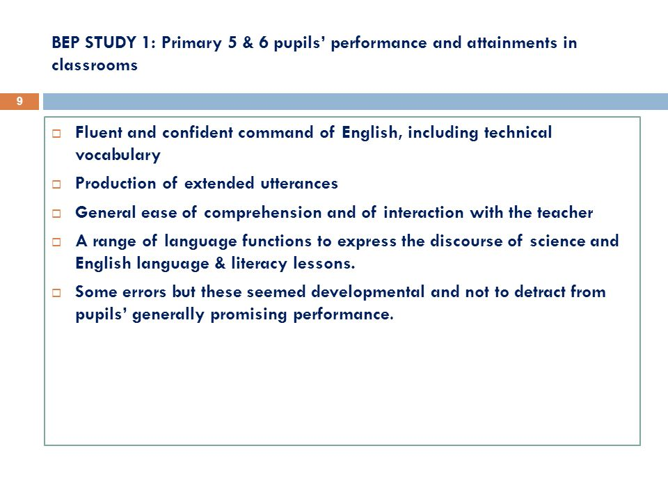 BEP STUDY 1: Primary 5 & 6 pupils' performance and attainments in classrooms