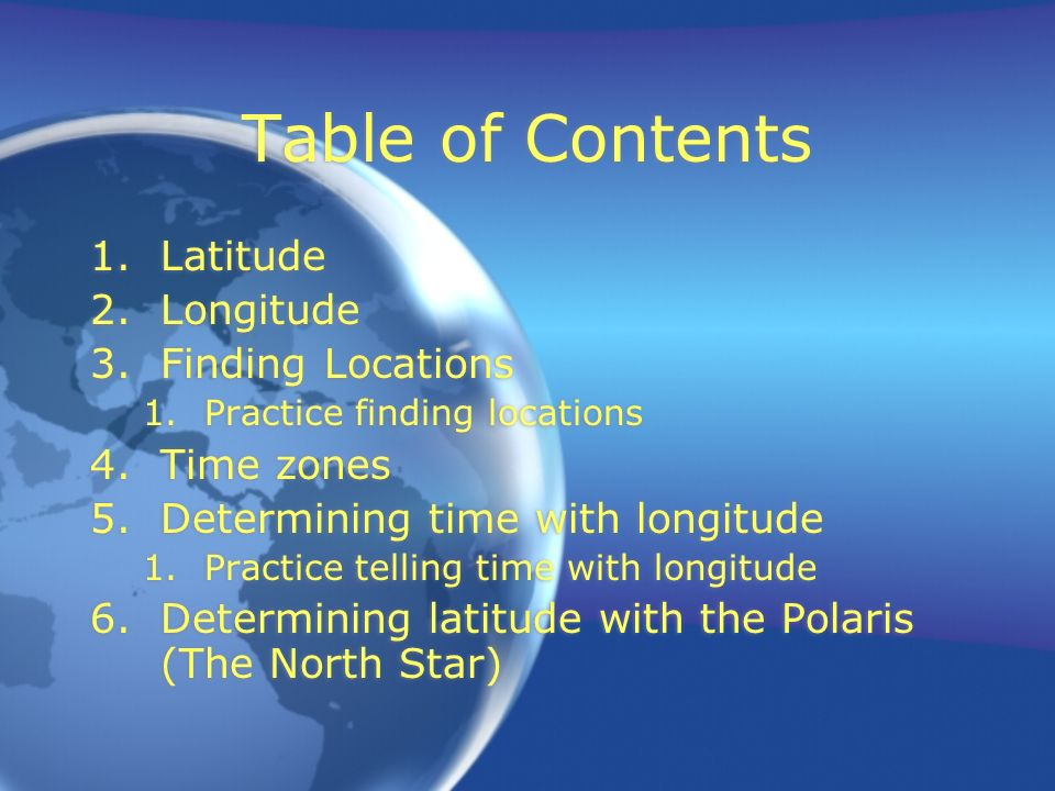 Table of Contents Latitude Longitude Finding Locations Time zones