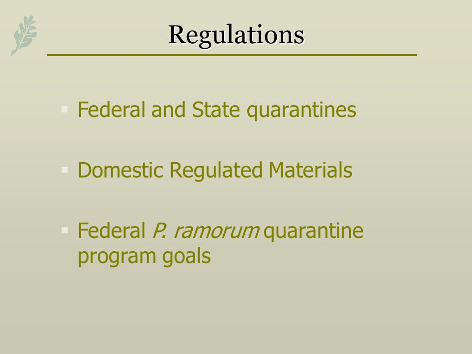 Regulations Federal and State quarantines Domestic Regulated Materials