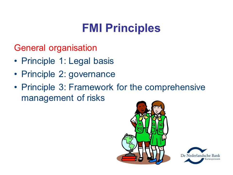 FMI Principles General organisation Principle 1: Legal basis