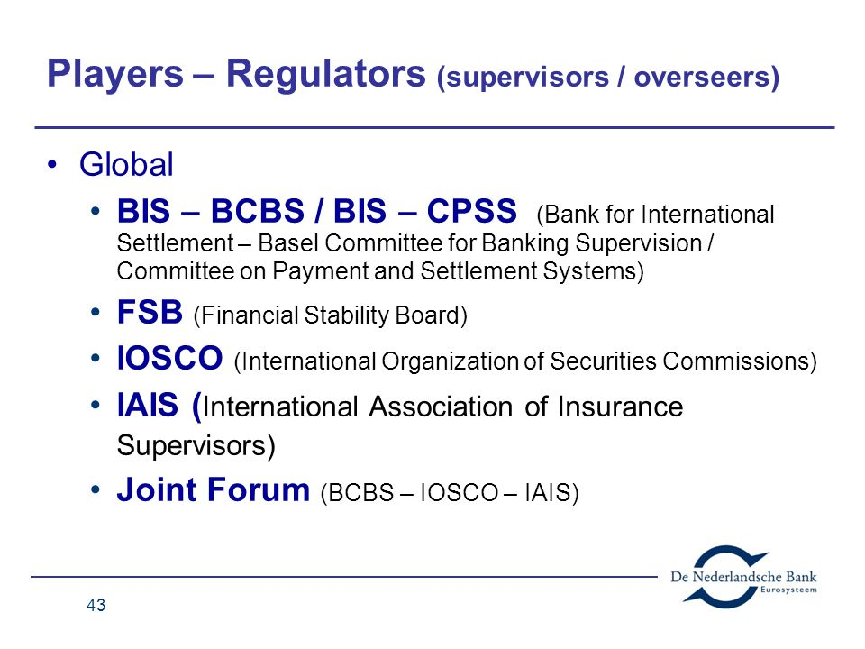 Players – Regulators (supervisors / overseers)