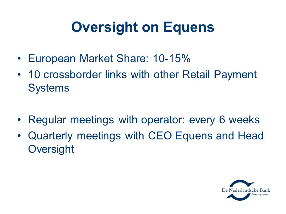 Oversight on Equens European Market Share: 10-15%