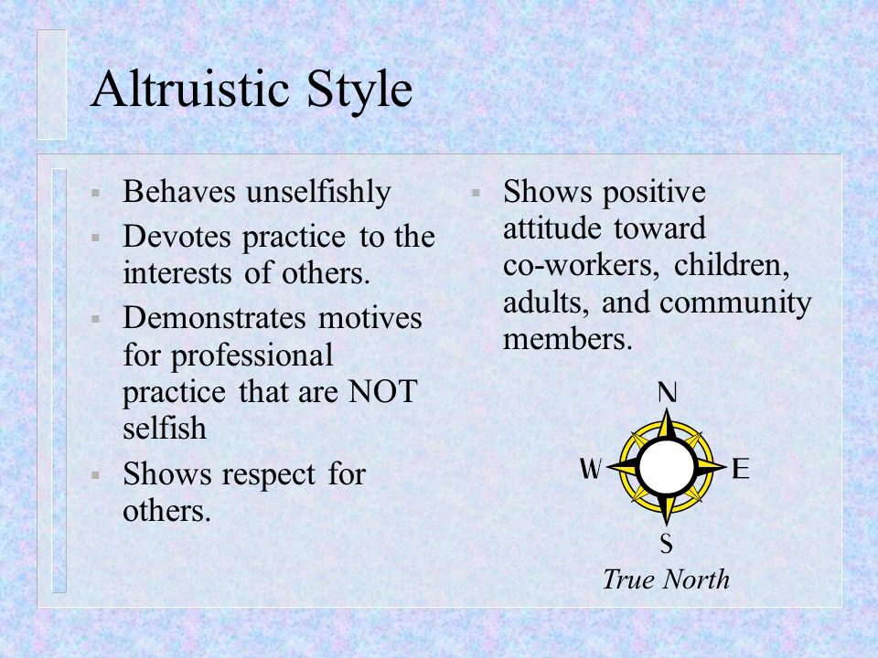 Altruistic Style Behaves unselfishly