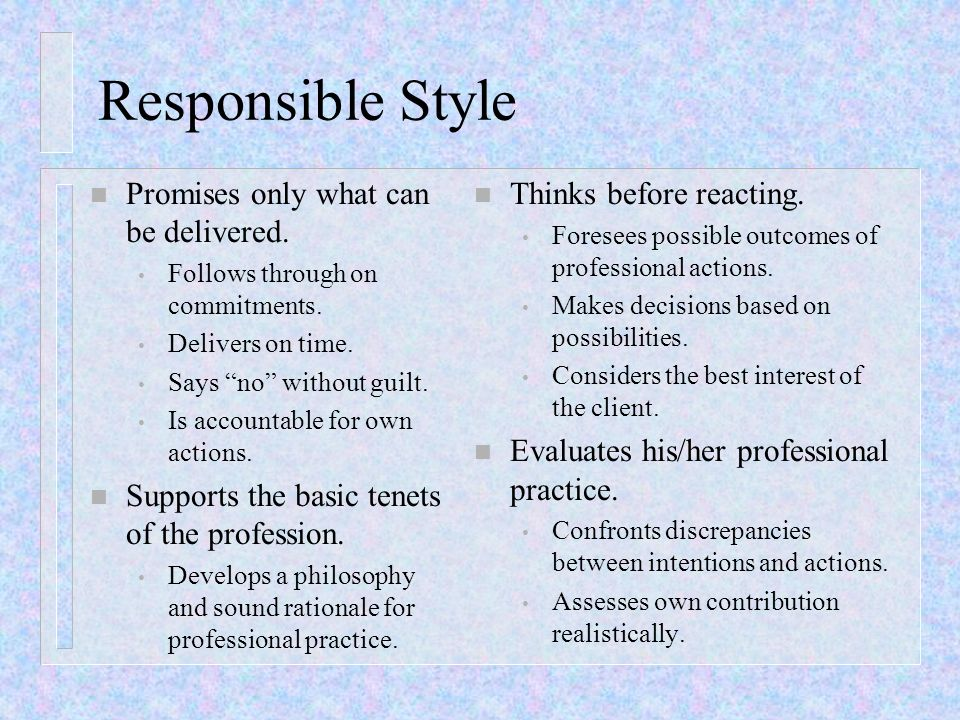 Responsible Style Promises only what can be delivered.