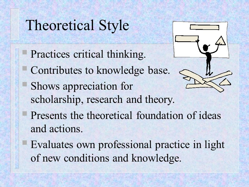 Theoretical Style Practices critical thinking.