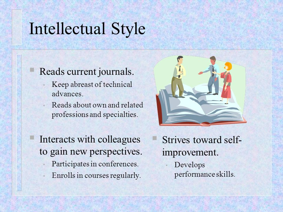 Intellectual Style Reads current journals.
