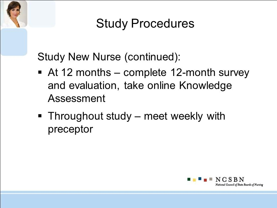 Study Procedures Study New Nurse (continued):