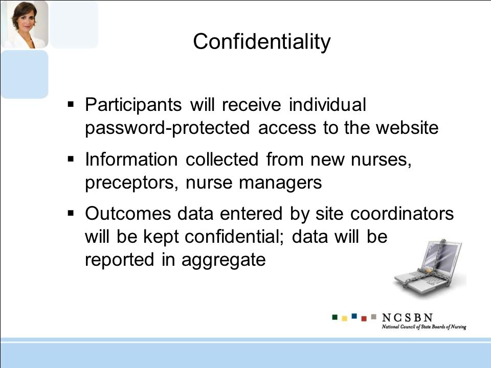 Confidentiality Participants will receive individual password-protected access to the website.