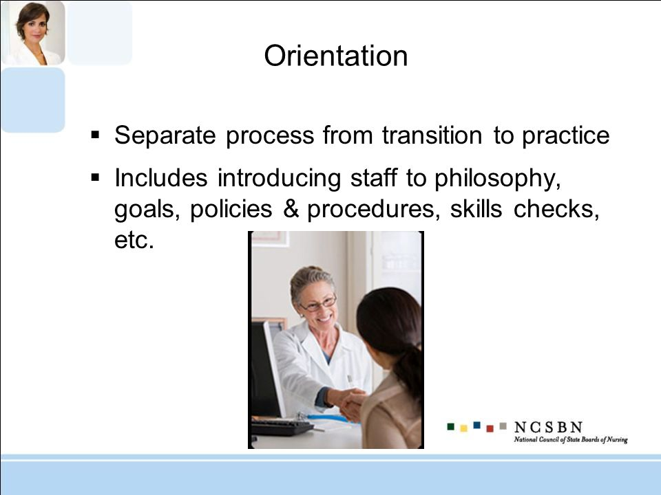 Orientation Separate process from transition to practice