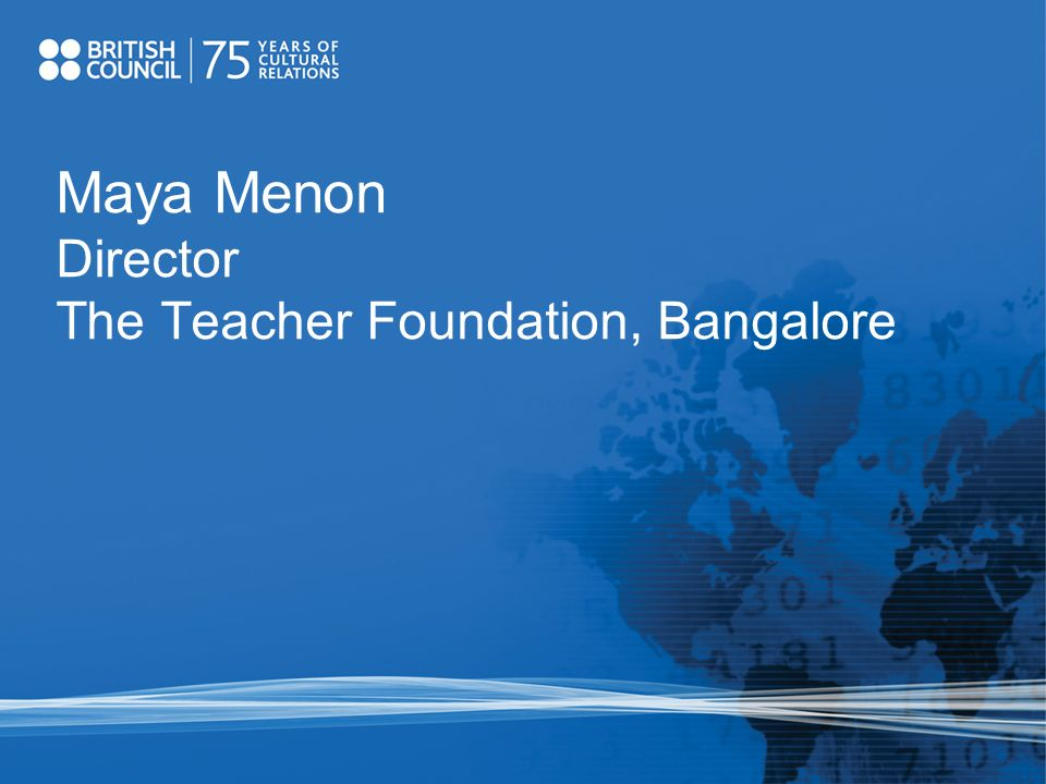 Maya Menon Director The Teacher Foundation, Bangalore