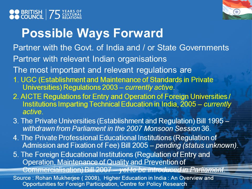 Possible Ways Forward Partner with the Govt. of India and / or State Governments. Partner with relevant Indian organisations.