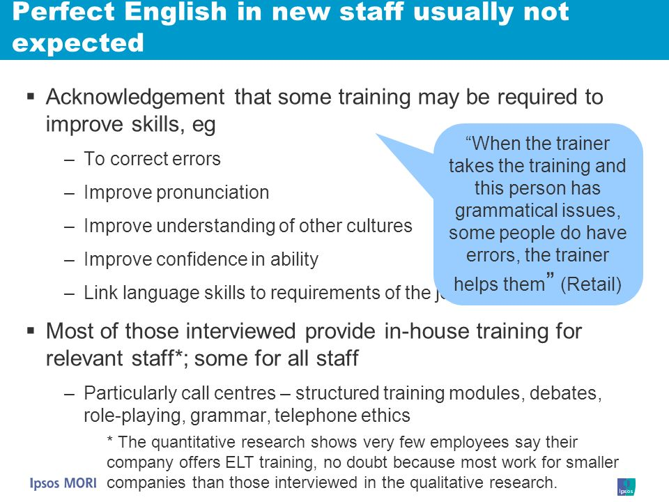 Perfect English in new staff usually not expected