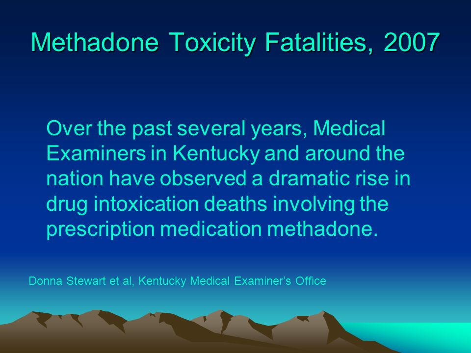 Methadone Toxicity Fatalities, 2007