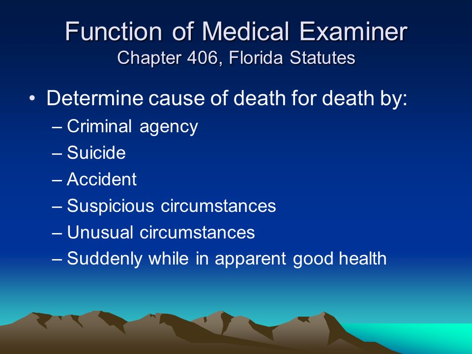 Function of Medical Examiner Chapter 406, Florida Statutes