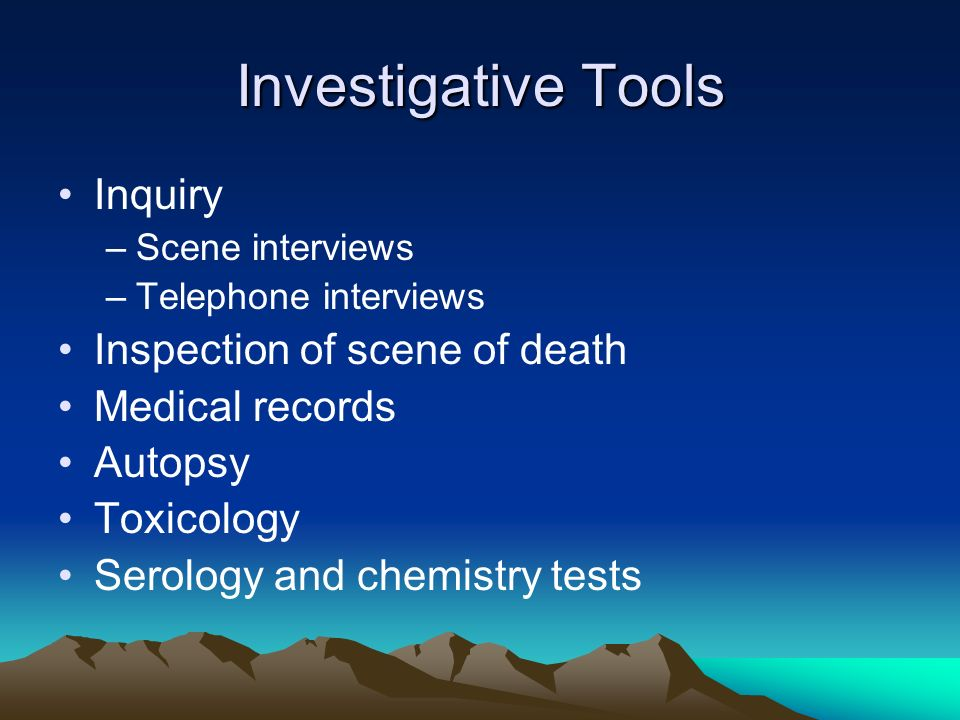 Investigative Tools Inquiry Inspection of scene of death
