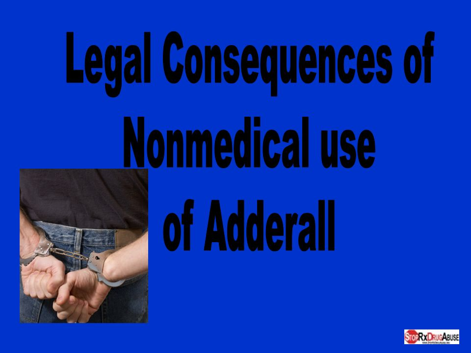 Legal Consequences of Nonmedical use of Adderall