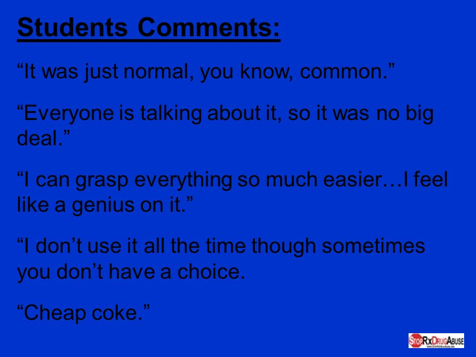Students Comments: It was just normal, you know, common.