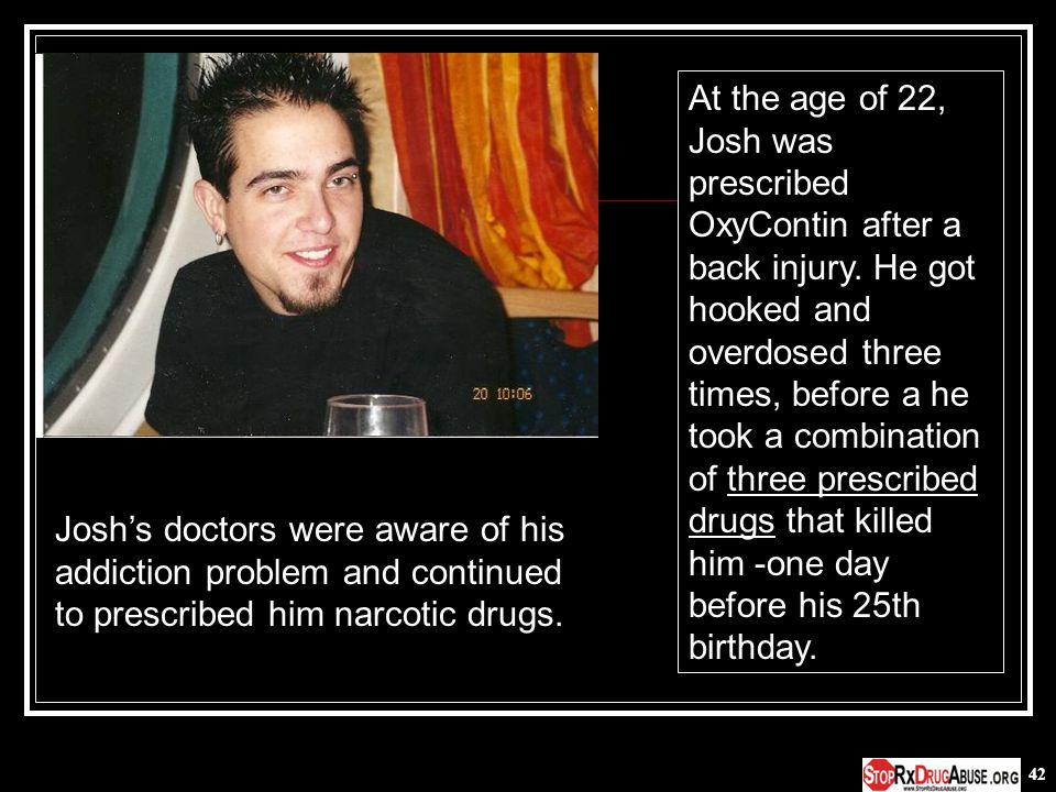 At the age of 22, Josh was prescribed OxyContin after a back injury