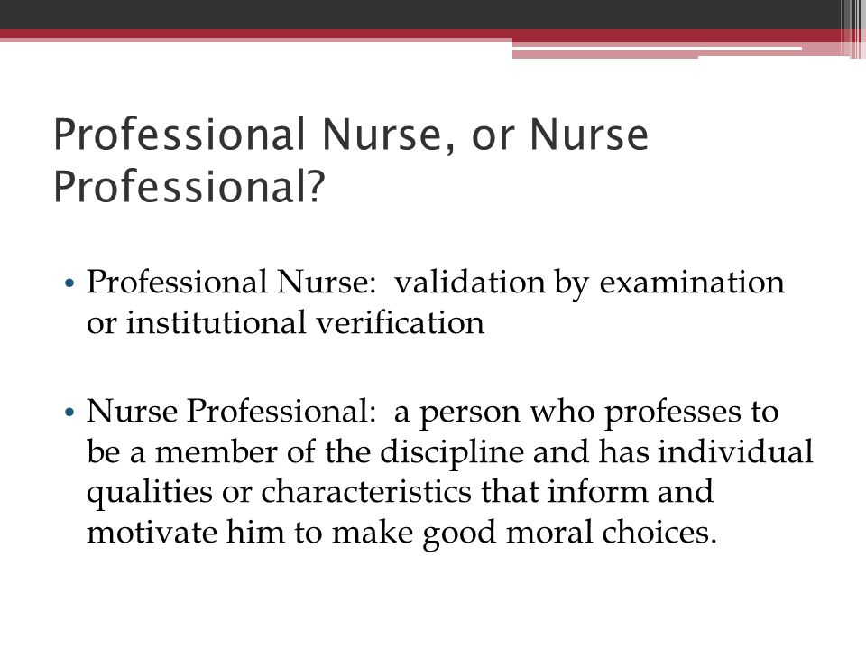 Professional Nurse, or Nurse Professional