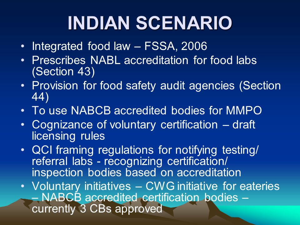 INDIAN SCENARIO Integrated food law – FSSA, 2006