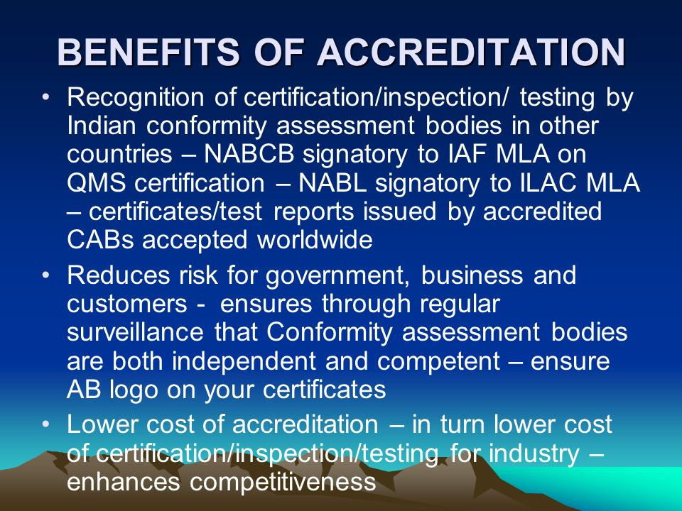 BENEFITS OF ACCREDITATION
