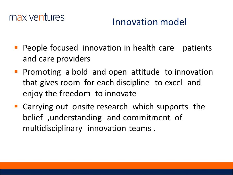 Innovation model People focused innovation in health care – patients and care providers.