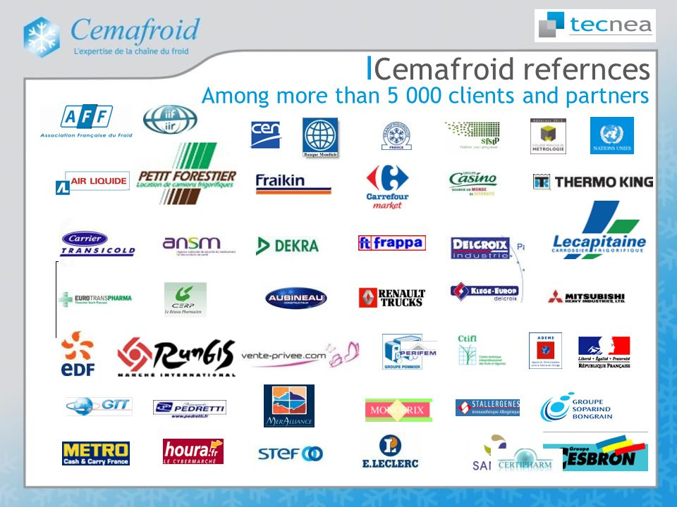 Cemafroid refernces Among more than 5 000 clients and partners