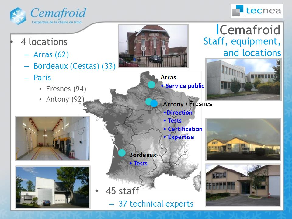 Cemafroid 4 locations Staff, equipment, and locations 45 staff