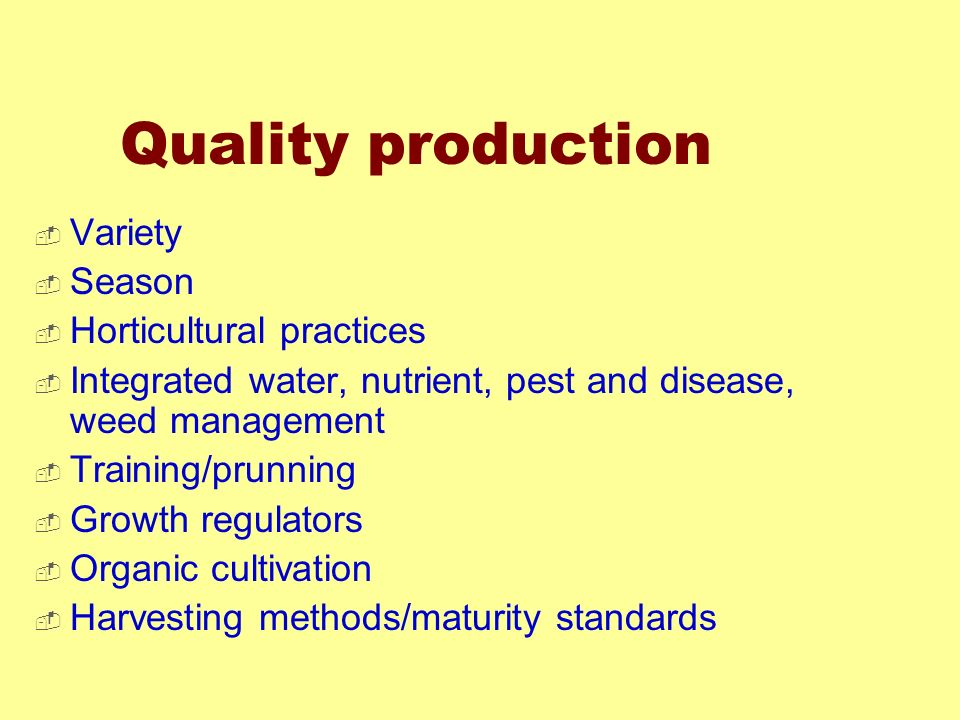 Quality production Variety Season Horticultural practices