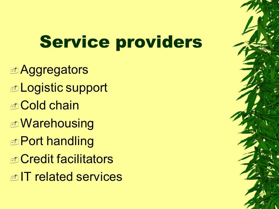 Service providers Aggregators Logistic support Cold chain Warehousing