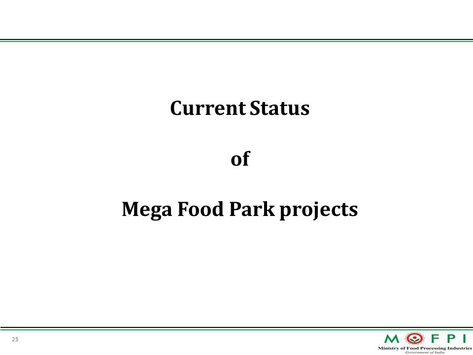 Current Status of Mega Food Park projects