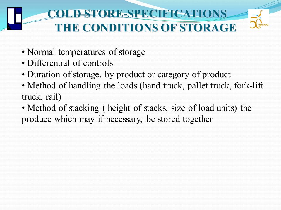 COLD STORE-SPECIFICATIONS THE CONDITIONS OF STORAGE