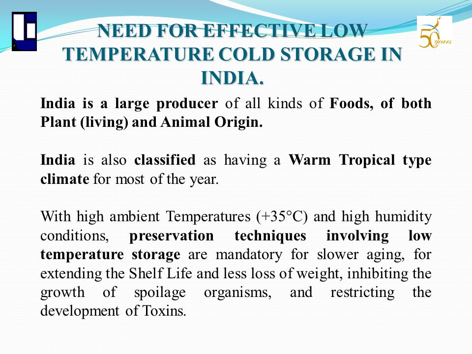 NEED FOR EFFECTIVE LOW TEMPERATURE COLD STORAGE IN INDIA.