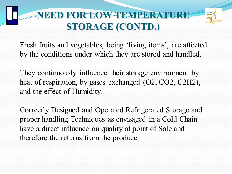 NEED FOR LOW TEMPERATURE STORAGE (CONTD.)