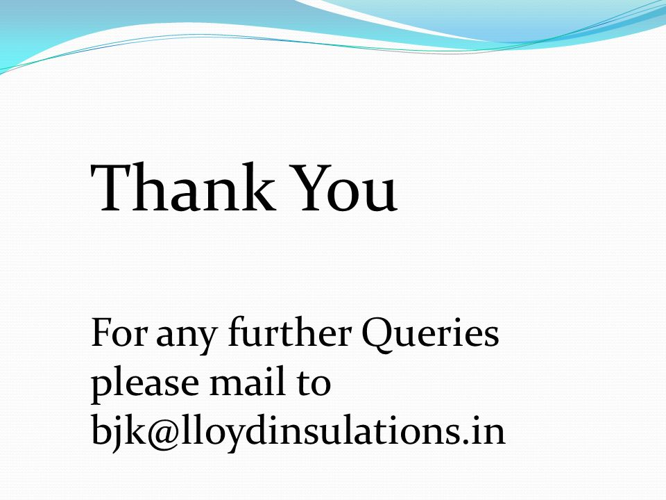 Thank You For any further Queries please mail to
