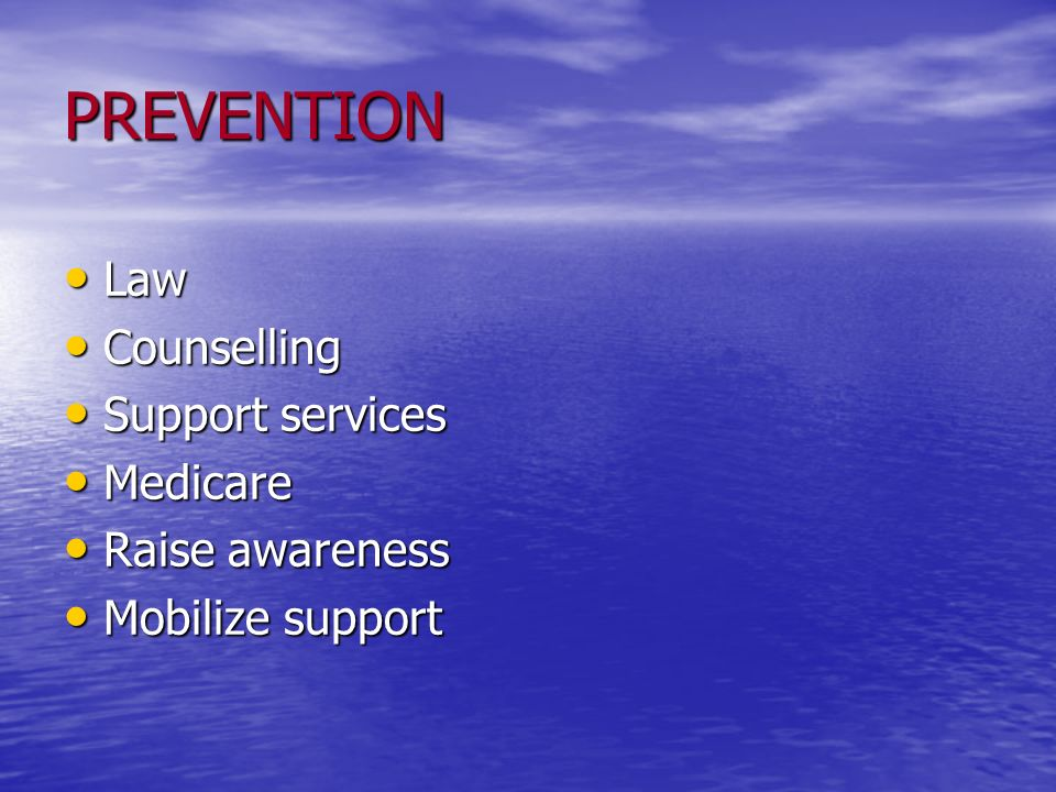 PREVENTION Law Counselling Support services Medicare Raise awareness