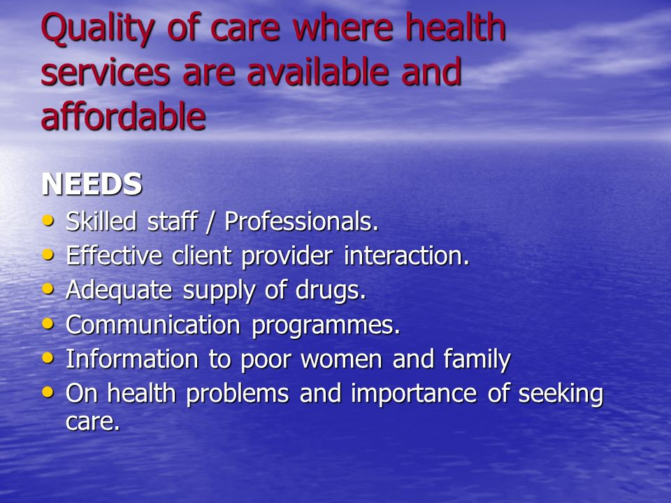 Quality of care where health services are available and affordable