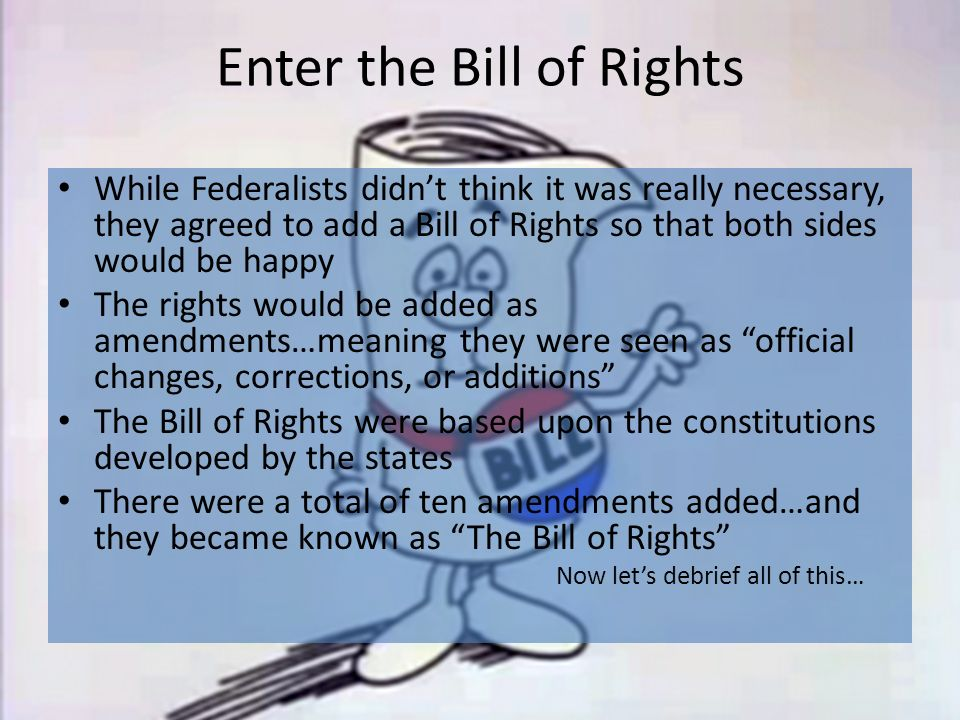 the bill of rights why they Drawing up 10 amendments to the constitution now known as the bill of rights   and property have evolved into the amendments as we interpret them today.