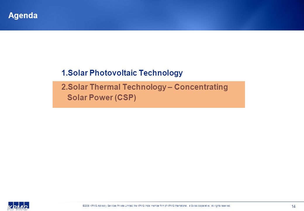 Agenda Solar Photovoltaic Technology Solar Thermal Technology – Concentrating Solar Power (CSP)