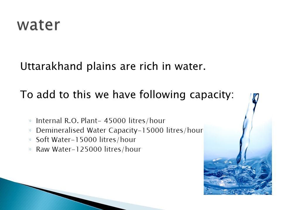 Uttarakhand plains are rich in water.