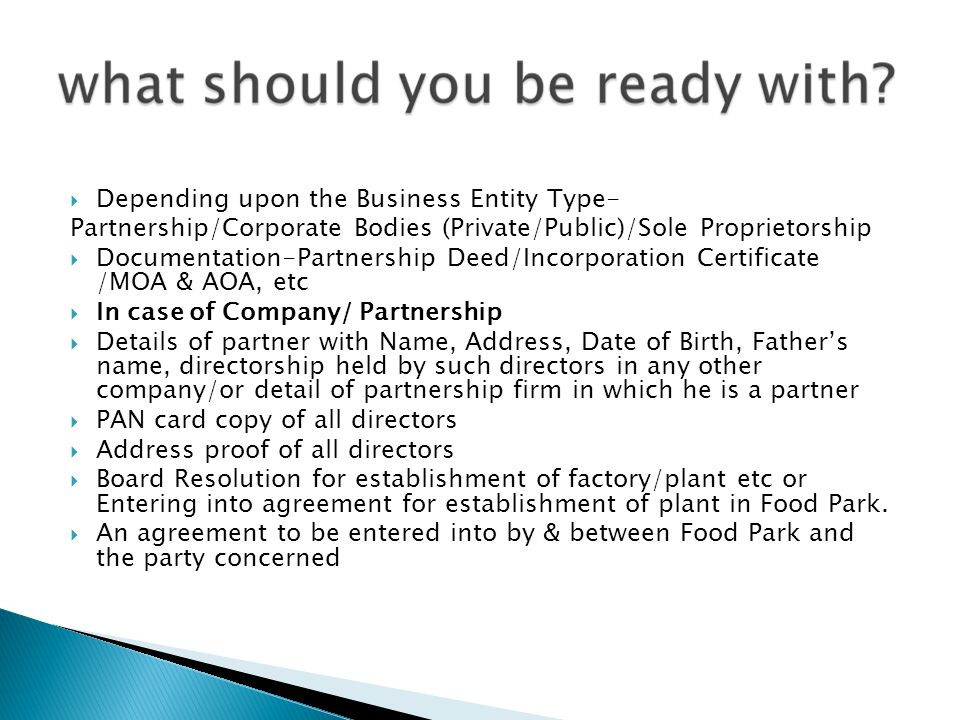 Depending upon the Business Entity Type- Partnership/Corporate Bodies (Private/Public)/Sole Proprietorship.