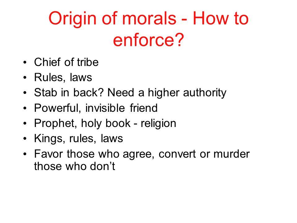Origin of morals - How to enforce