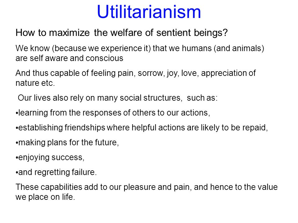Utilitarianism How to maximize the welfare of sentient beings