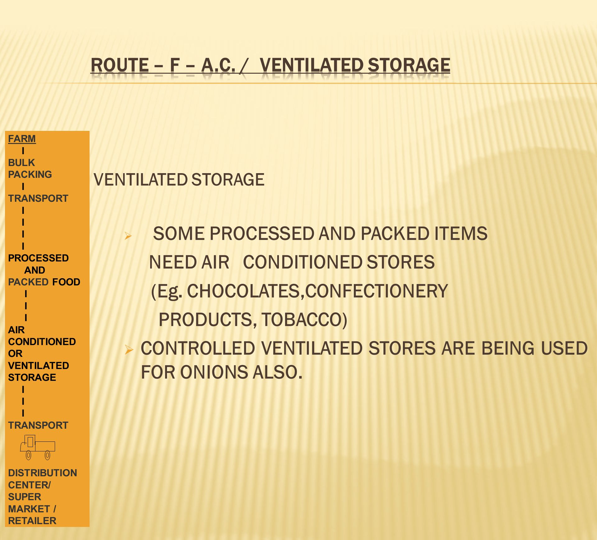 ROUTE – F – A.C. / VENTILATED STORAGE