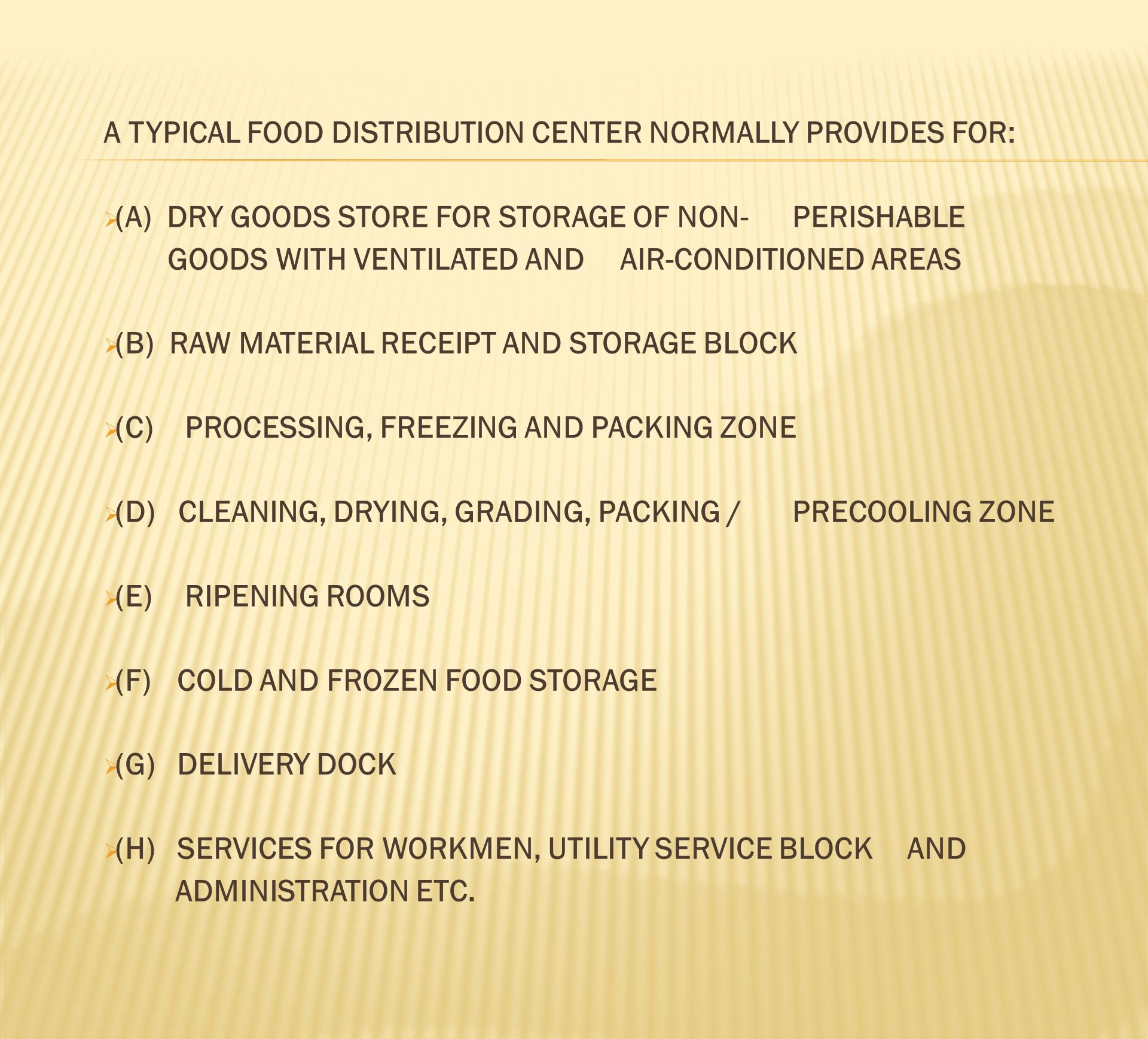 A TYPICAL FOOD DISTRIBUTION CENTER NORMALLY PROVIDES FOR: