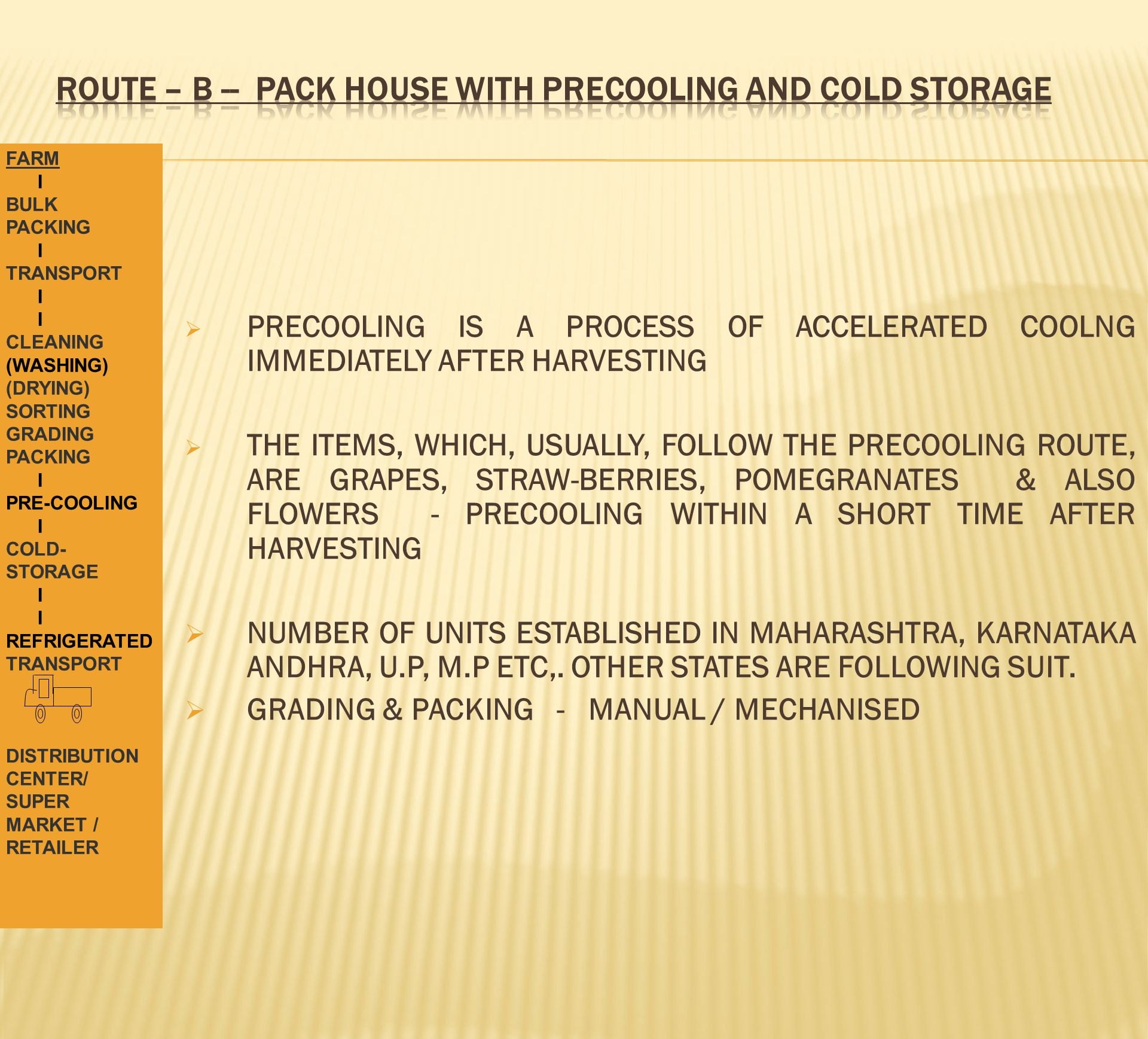 ROUTE – B -- PACK HOUSE WITH PRECOOLING AND COLD STORAGE