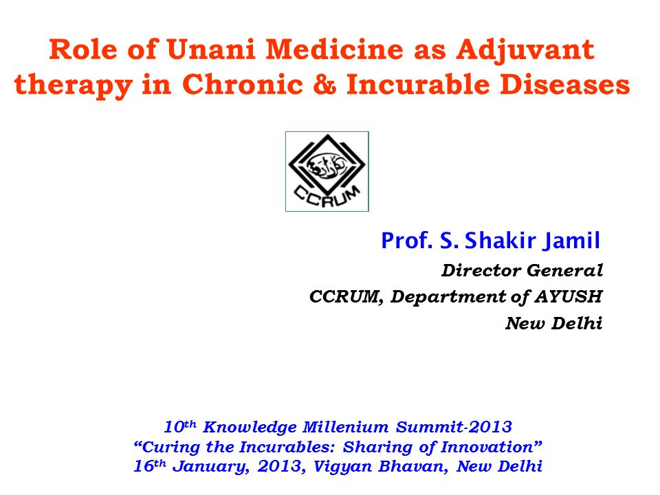 Role of Unani Medicine as Adjuvant therapy in Chronic & Incurable Diseases