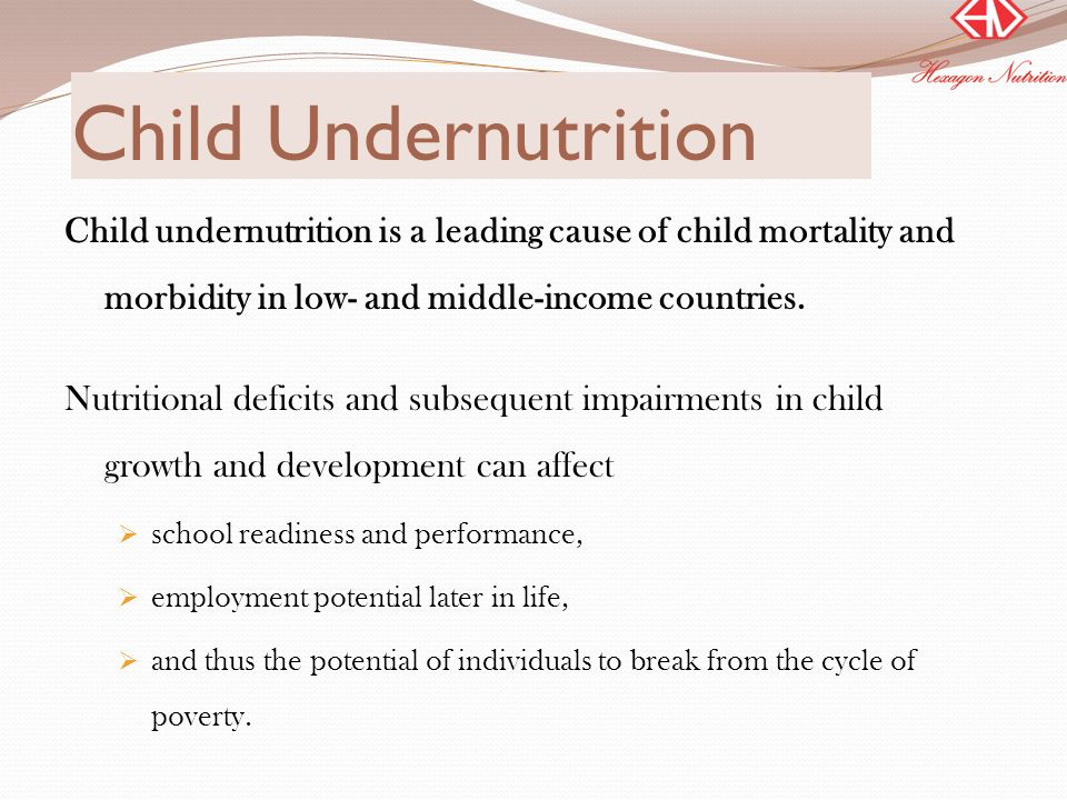 Child Undernutrition Child undernutrition is a leading cause of child mortality and morbidity in low- and middle-income countries.