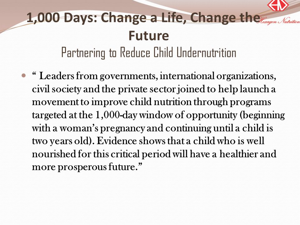 1,000 Days: Change a Life, Change the Future Partnering to Reduce Child Undernutrition